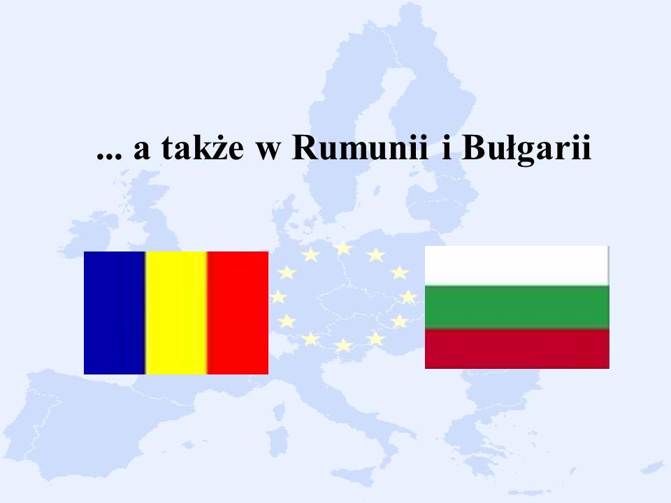 ... a także w Rumunii i Bułgarii