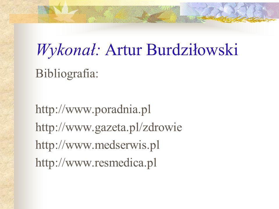 Wykonał: Artur Burdziłowski