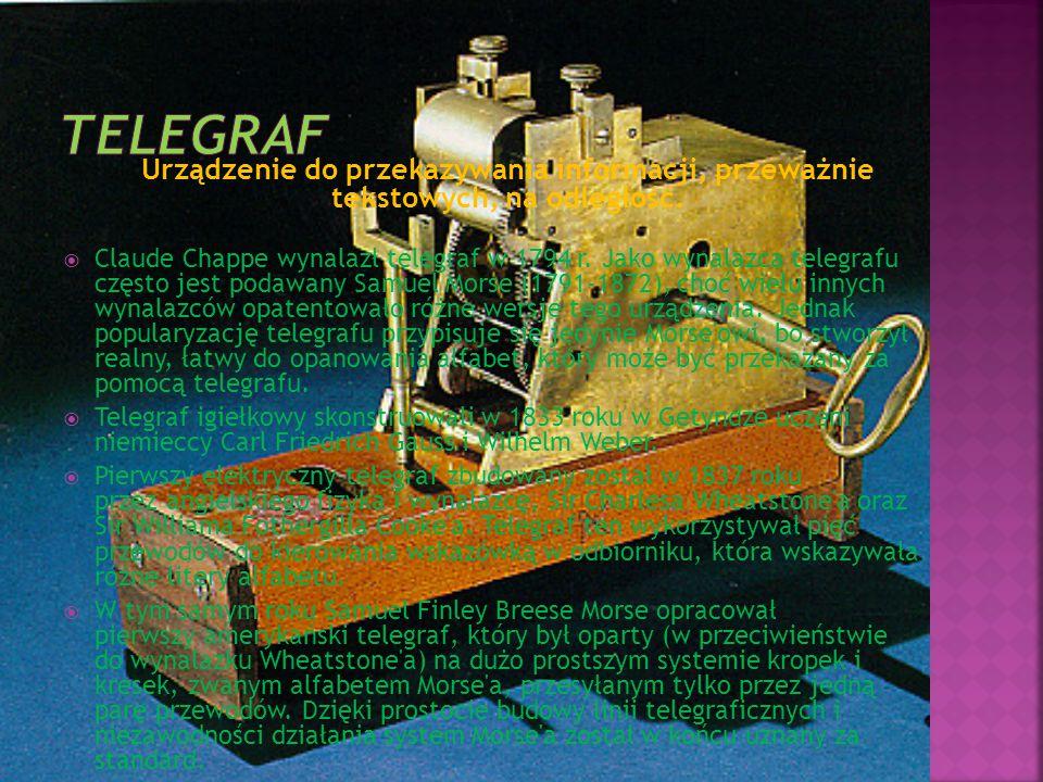 Telegraf Urządzenie do przekazywania informacji, przeważnie tekstowych, na odległość.