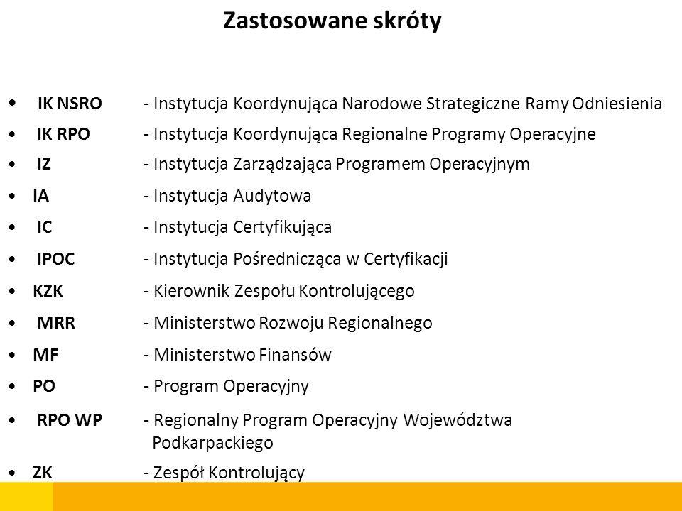 Zastosowane skróty IK NSRO - Instytucja Koordynująca Narodowe Strategiczne Ramy Odniesienia.