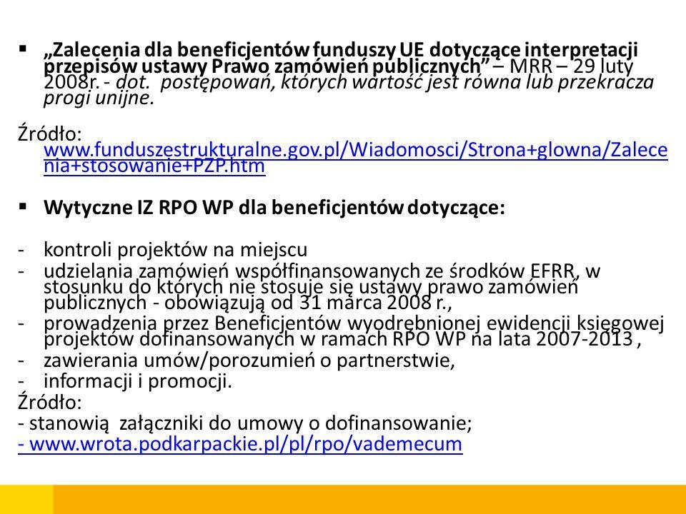 """""""Zalecenia dla beneficjentów funduszy UE dotyczące interpretacji przepisów ustawy Prawo zamówień publicznych – MRR – 29 luty 2008r. - dot. postępowań, których wartość jest równa lub przekracza progi unijne."""