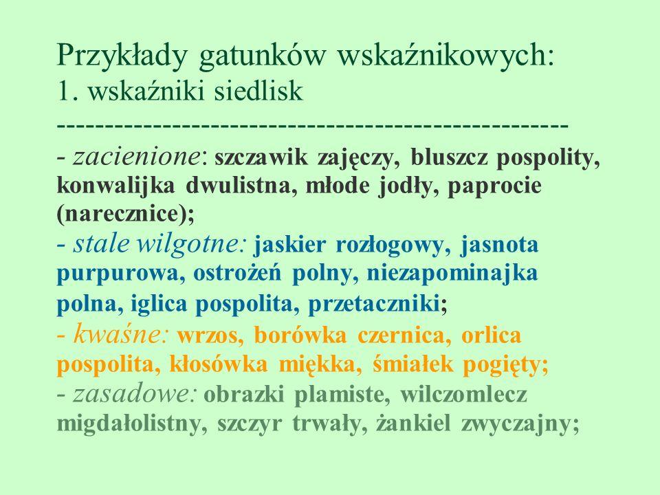 Przykłady gatunków wskaźnikowych: 1