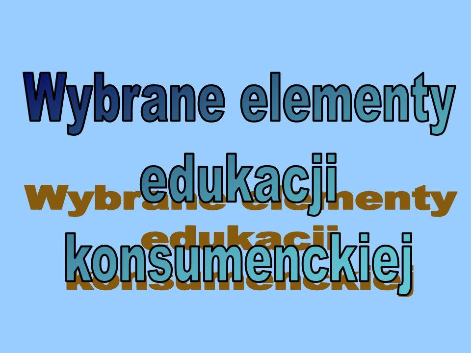 Wybrane elementy edukacji konsumenckiej