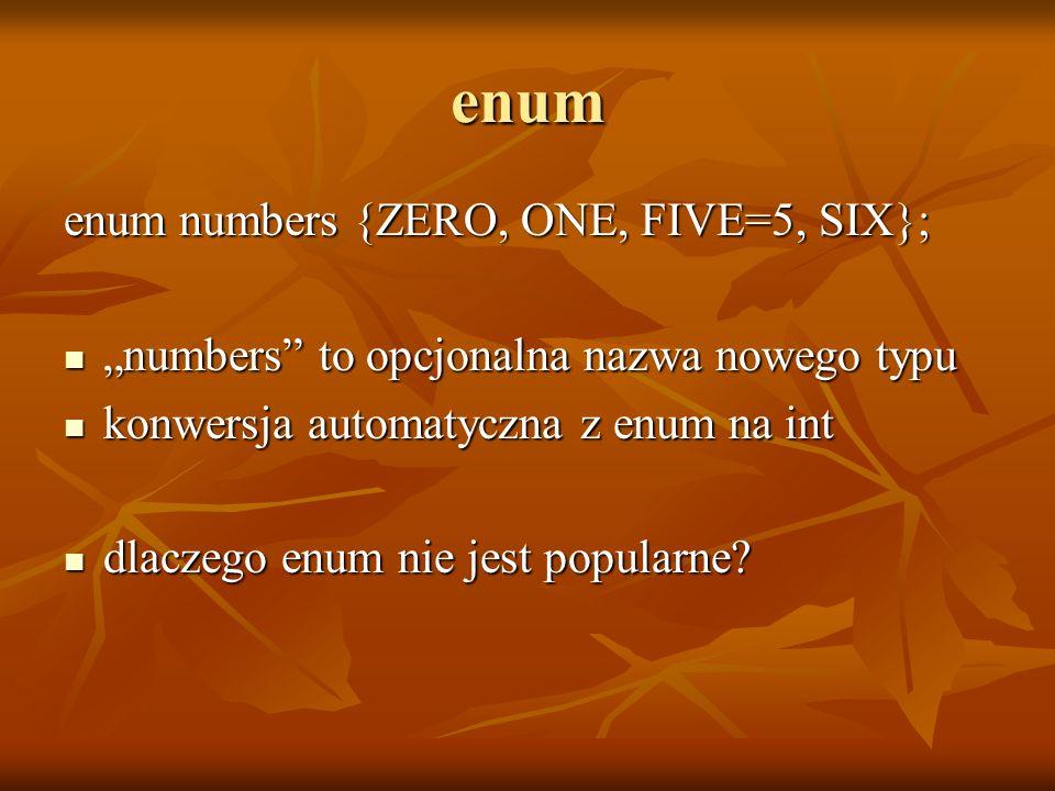 enum enum numbers {ZERO, ONE, FIVE=5, SIX};