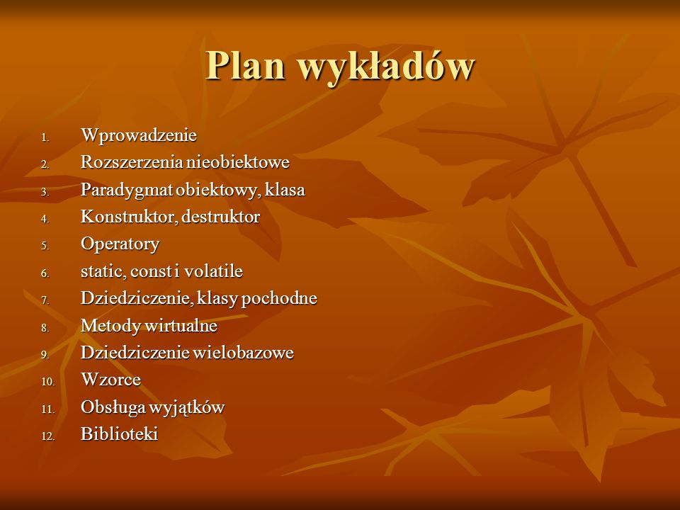 Plan wykładów Wprowadzenie Rozszerzenia nieobiektowe