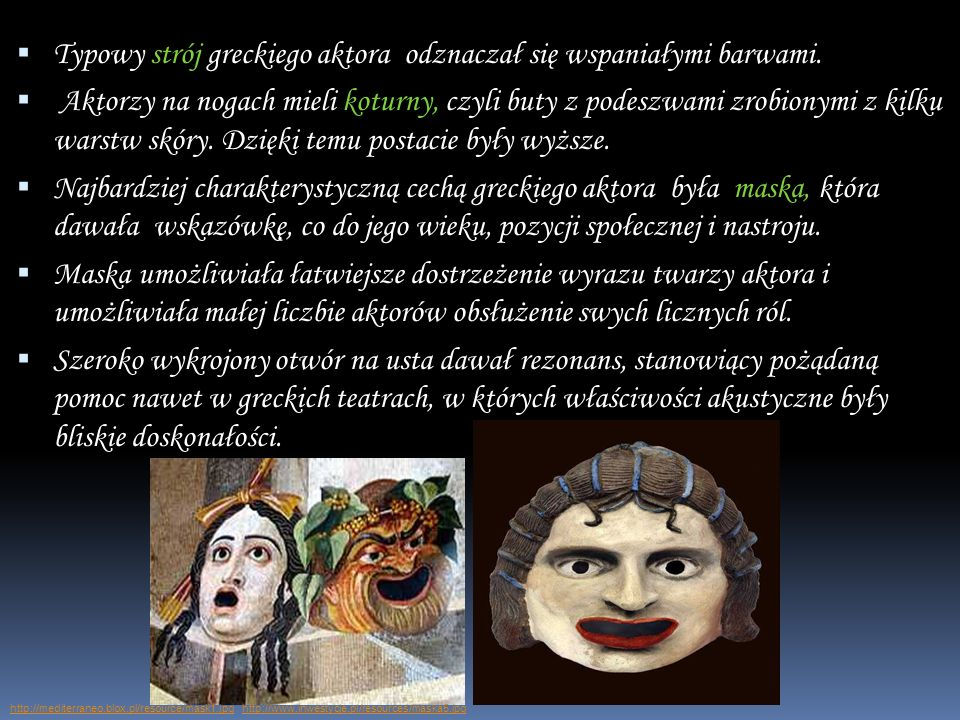 Typowy strój greckiego aktora odznaczał się wspaniałymi barwami.