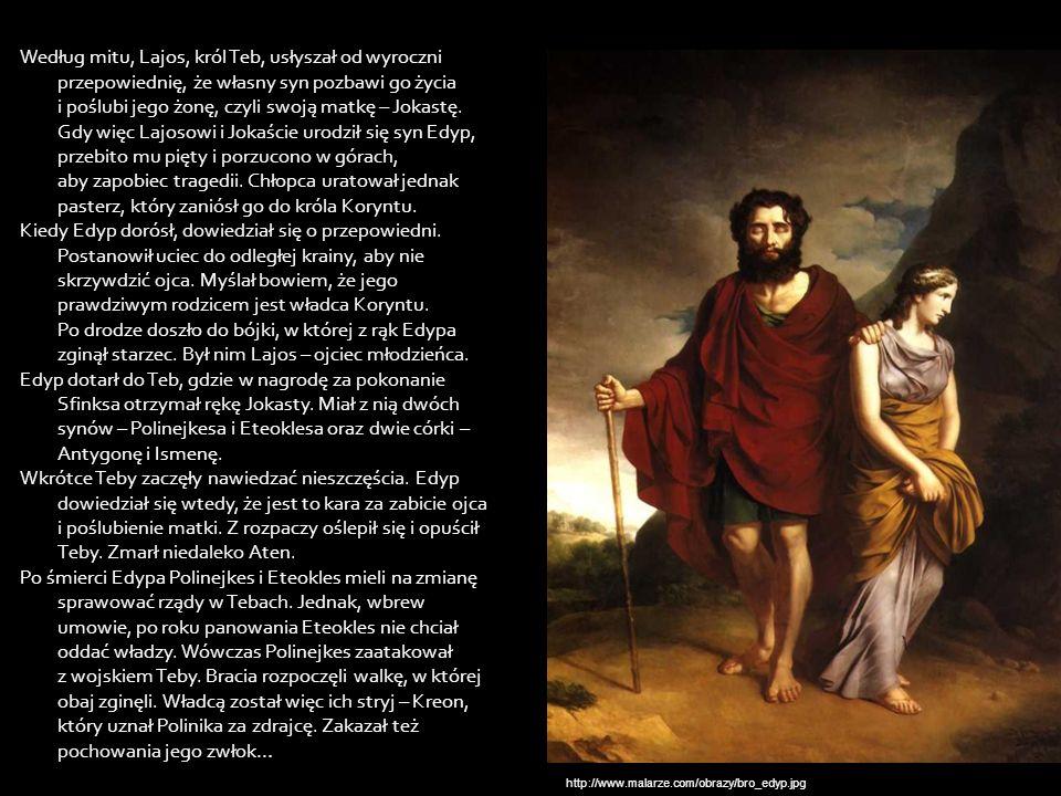 Według mitu, Lajos, król Teb, usłyszał od wyroczni przepowiednię, że własny syn pozbawi go życia i poślubi jego żonę, czyli swoją matkę – Jokastę. Gdy więc Lajosowi i Jokaście urodził się syn Edyp, przebito mu pięty i porzucono w górach, aby zapobiec tragedii. Chłopca uratował jednak pasterz, który zaniósł go do króla Koryntu. Kiedy Edyp dorósł, dowiedział się o przepowiedni. Postanowił uciec do odległej krainy, aby nie skrzywdzić ojca. Myślał bowiem, że jego prawdziwym rodzicem jest władca Koryntu. Po drodze doszło do bójki, w której z rąk Edypa zginął starzec. Był nim Lajos – ojciec młodzieńca. Edyp dotarł do Teb, gdzie w nagrodę za pokonanie Sfinksa otrzymał rękę Jokasty. Miał z nią dwóch synów – Polinejkesa i Eteoklesa oraz dwie córki – Antygonę i Ismenę. Wkrótce Teby zaczęły nawiedzać nieszczęścia. Edyp dowiedział się wtedy, że jest to kara za zabicie ojca i poślubienie matki. Z rozpaczy oślepił się i opuścił Teby. Zmarł niedaleko Aten. Po śmierci Edypa Polinejkes i Eteokles mieli na zmianę sprawować rządy w Tebach. Jednak, wbrew umowie, po roku panowania Eteokles nie chciał oddać władzy. Wówczas Polinejkes zaatakował z wojskiem Teby. Bracia rozpoczęli walkę, w której obaj zginęli. Władcą został więc ich stryj – Kreon, który uznał Polinika za zdrajcę. Zakazał też pochowania jego zwłok…