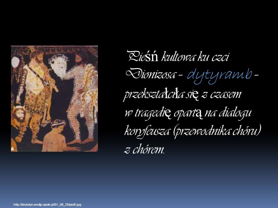 Pieśń kultowa ku czci Dionizosa – dytyramb – przekształciła się z czasem w tragedię opartą na dialogu koryfeusza (przewodnika chóru) z chórem.
