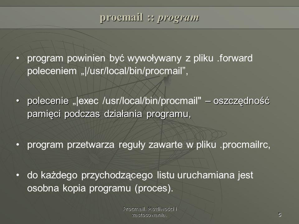 """procmail :: programprogram powinien być wywoływany z pliku .forward poleceniem """" /usr/local/bin/procmail ,"""