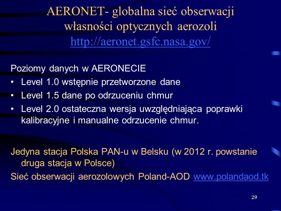 AERONET- globalna sieć obserwacji własności optycznych aerozoli http://aeronet.gsfc.nasa.gov/