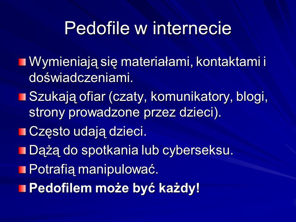 Pedofile w internecieWymieniają się materiałami, kontaktami i doświadczeniami.