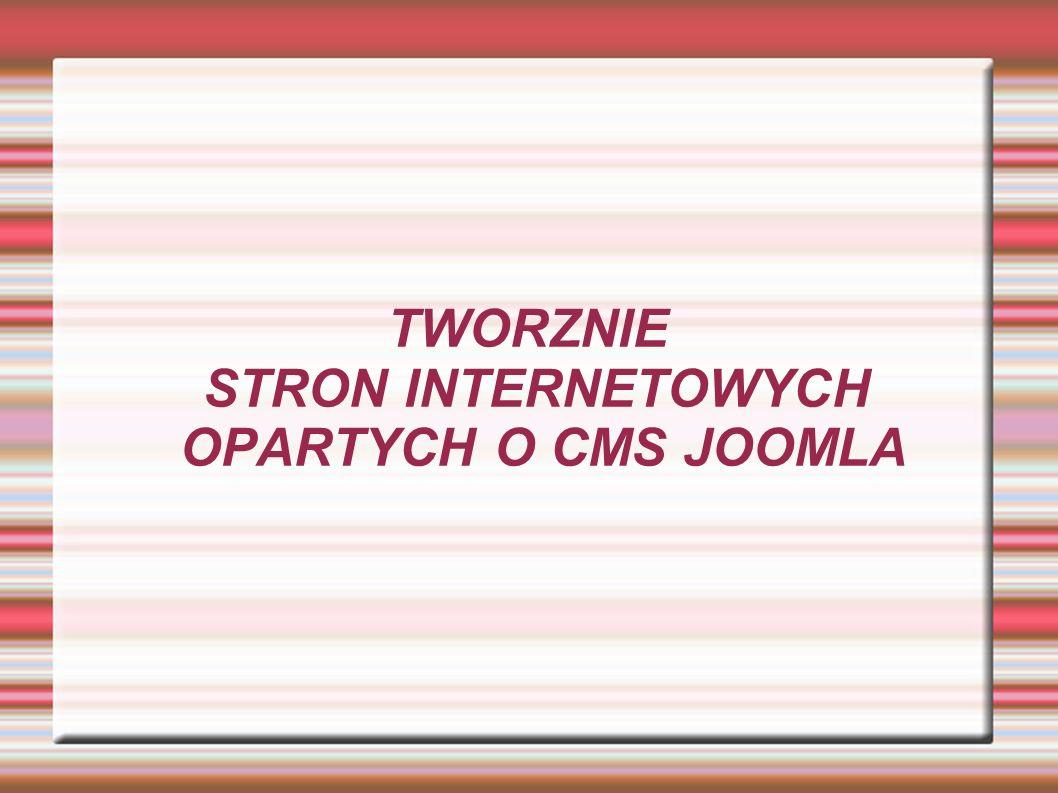 TWORZNIE STRON INTERNETOWYCH OPARTYCH O CMS JOOMLA