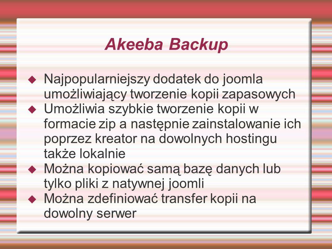 Akeeba Backup Najpopularniejszy dodatek do joomla umożliwiający tworzenie kopii zapasowych.