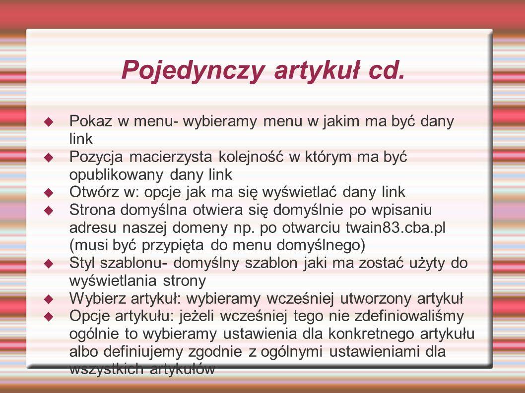 Pojedynczy artykuł cd. Pokaz w menu- wybieramy menu w jakim ma być dany link. Pozycja macierzysta kolejność w którym ma być opublikowany dany link.
