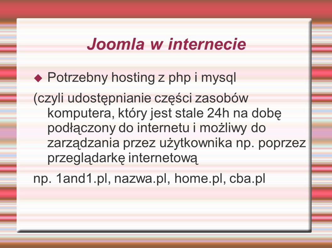 Joomla w internecie Potrzebny hosting z php i mysql
