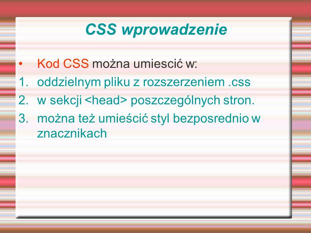 CSS wprowadzenie Kod CSS można umiescić w: