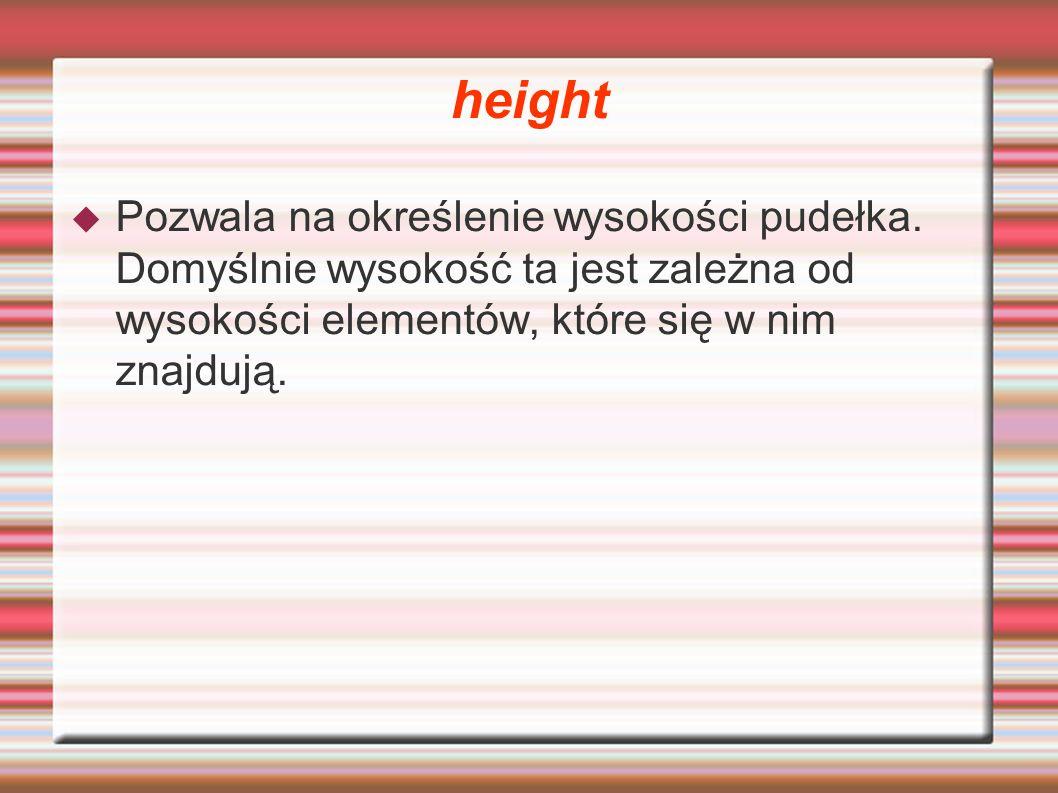 height Pozwala na określenie wysokości pudełka.