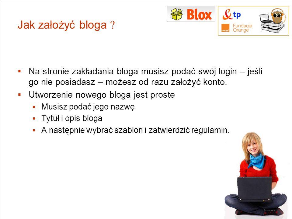Jak założyć bloga Na stronie zakładania bloga musisz podać swój login – jeśli go nie posiadasz – możesz od razu założyć konto.