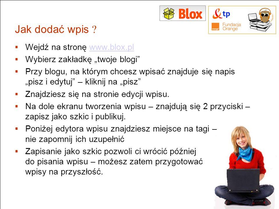 Jak dodać wpis Wejdź na stronę www.blox.pl