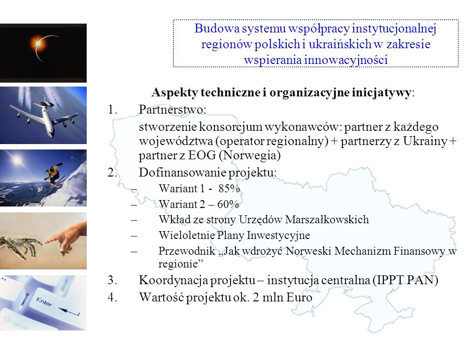 Aspekty techniczne i organizacyjne inicjatywy:
