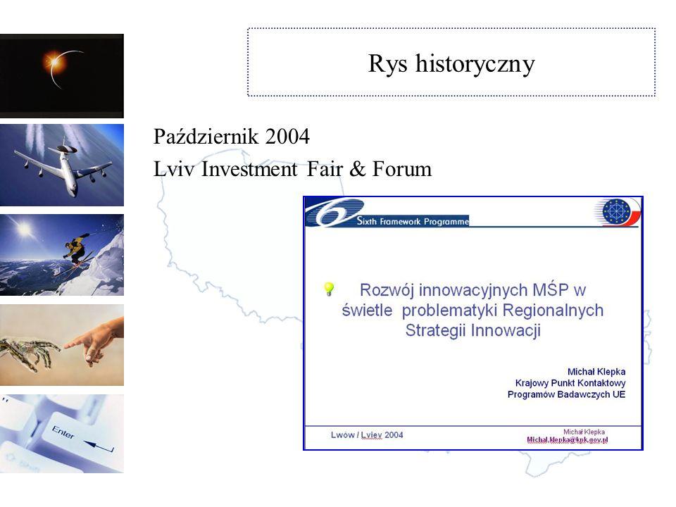 Rys historyczny Październik 2004 Lviv Investment Fair & Forum