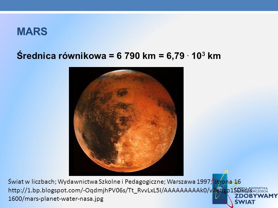 mars Średnica równikowa = 6 790 km = 6,79 . 103 km