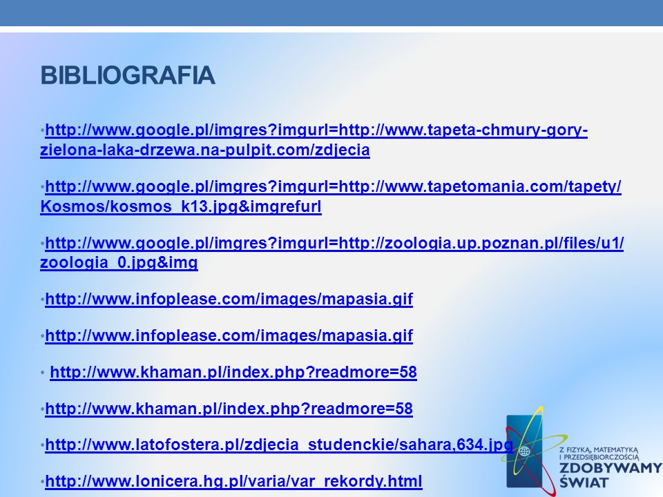 bibliografia http://www.google.pl/imgres imgurl=http://www.tapeta-chmury-gory- zielona-laka-drzewa.na-pulpit.com/zdjecia.