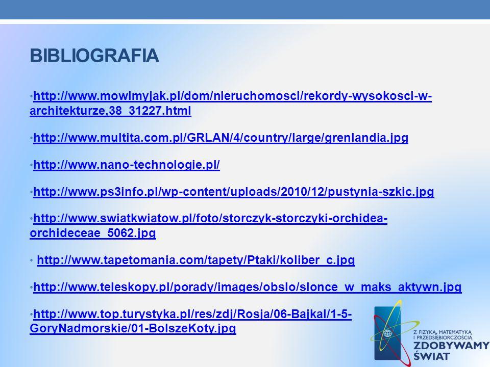 bibliografia http://www.mowimyjak.pl/dom/nieruchomosci/rekordy-wysokosci-w- architekturze,38_31227.html.