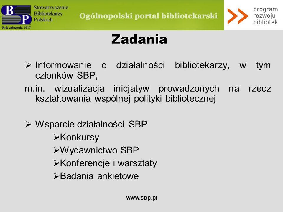 Zadania Informowanie o działalności bibliotekarzy, w tym członków SBP,
