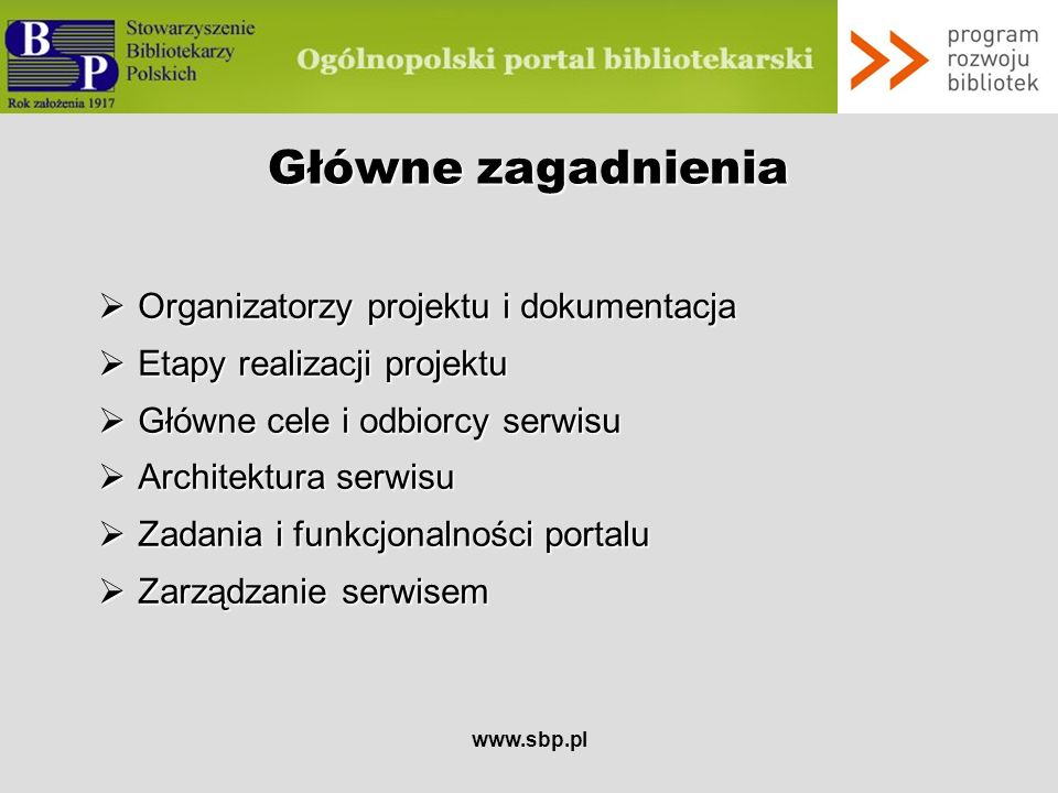 Główne zagadnienia Organizatorzy projektu i dokumentacja