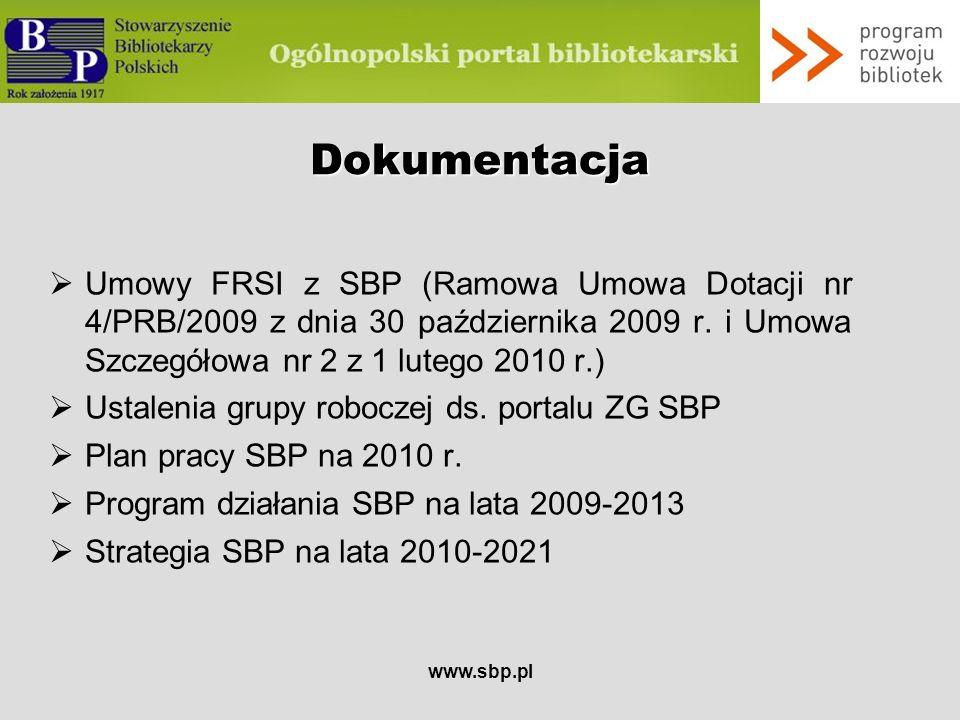 Dokumentacja Umowy FRSI z SBP (Ramowa Umowa Dotacji nr 4/PRB/2009 z dnia 30 października 2009 r. i Umowa Szczegółowa nr 2 z 1 lutego 2010 r.)