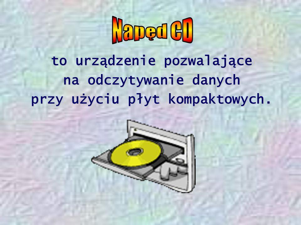 Napęd CD to urządzenie pozwalające na odczytywanie danych