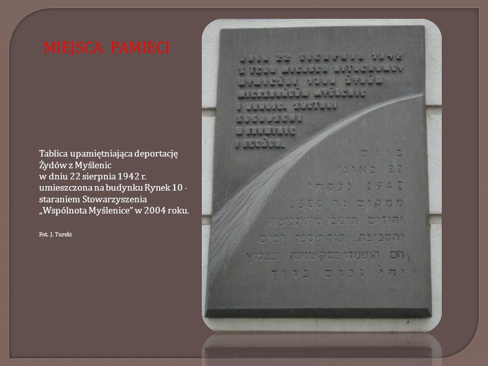 MIEJSCA PAMIECI Tablica upamiętniająca deportację Żydów z Myślenic