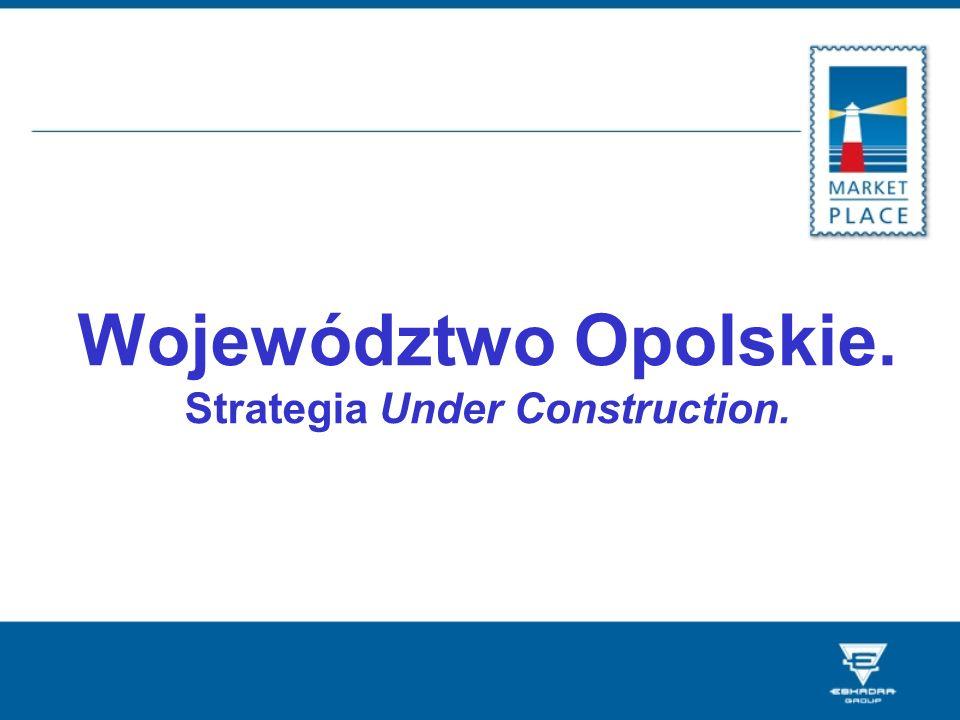 Województwo Opolskie. Strategia Under Construction.