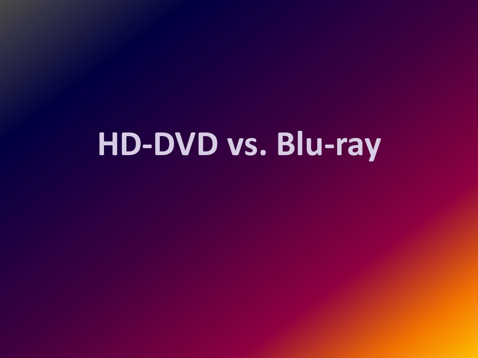 HD-DVD vs. Blu-ray