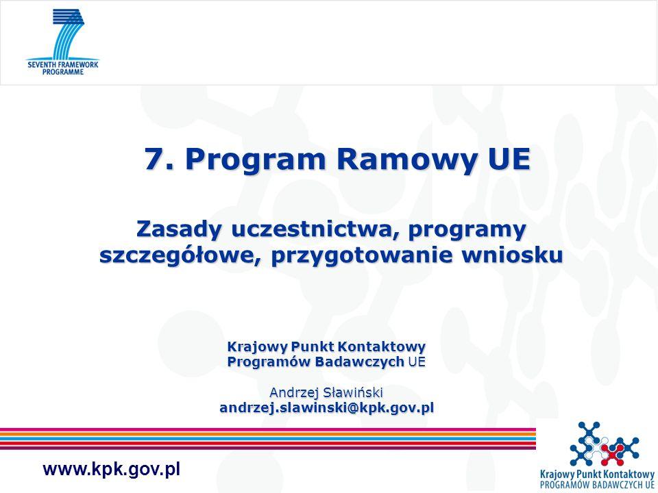 7. Program Ramowy UE Zasady uczestnictwa, programy szczegółowe, przygotowanie wniosku