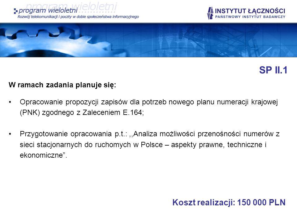 SP II.1 Koszt realizacji: 150 000 PLN W ramach zadania planuje się: