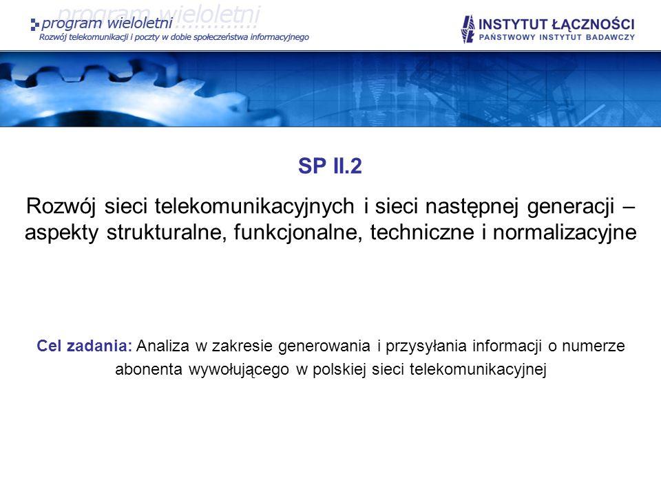 SP II.2Rozwój sieci telekomunikacyjnych i sieci następnej generacji – aspekty strukturalne, funkcjonalne, techniczne i normalizacyjne.