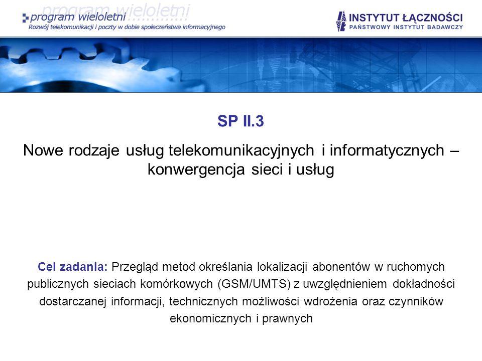 SP II.3 Nowe rodzaje usług telekomunikacyjnych i informatycznych – konwergencja sieci i usług.