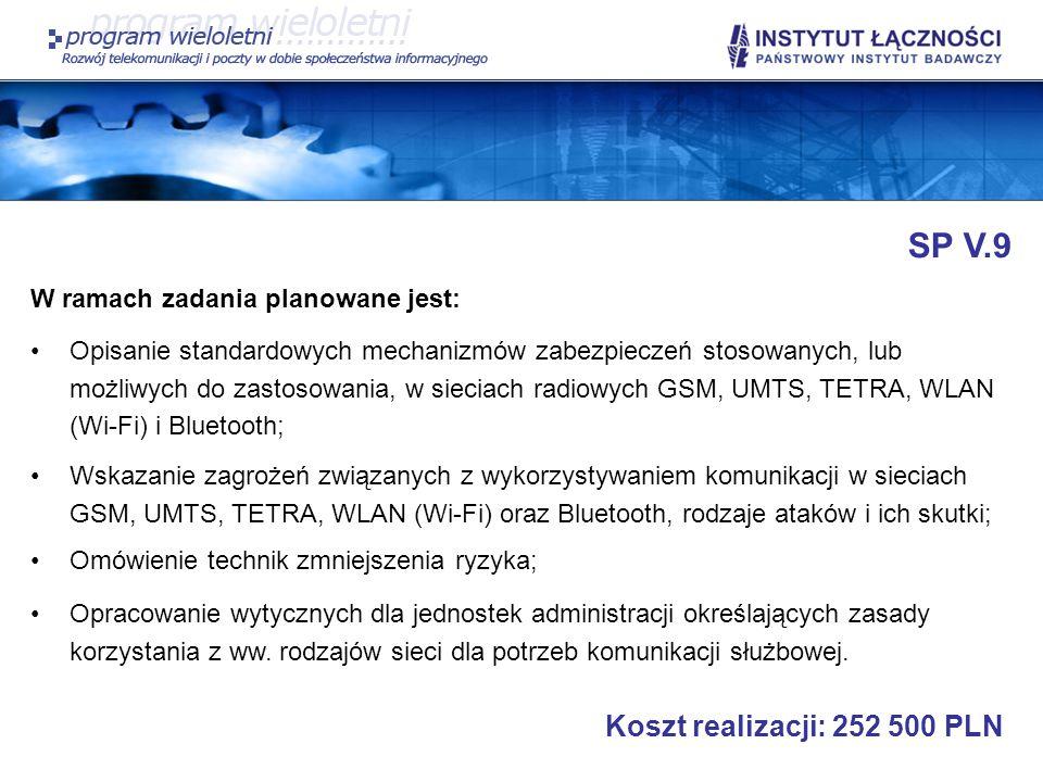 SP V.9 Koszt realizacji: 252 500 PLN W ramach zadania planowane jest: