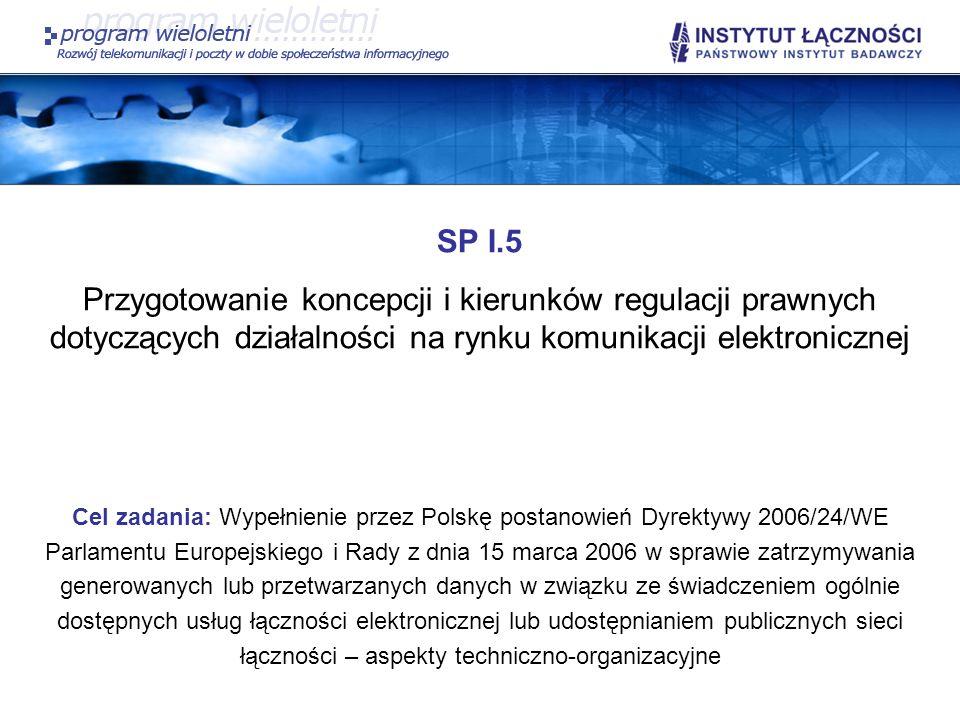 SP I.5 Przygotowanie koncepcji i kierunków regulacji prawnych dotyczących działalności na rynku komunikacji elektronicznej.