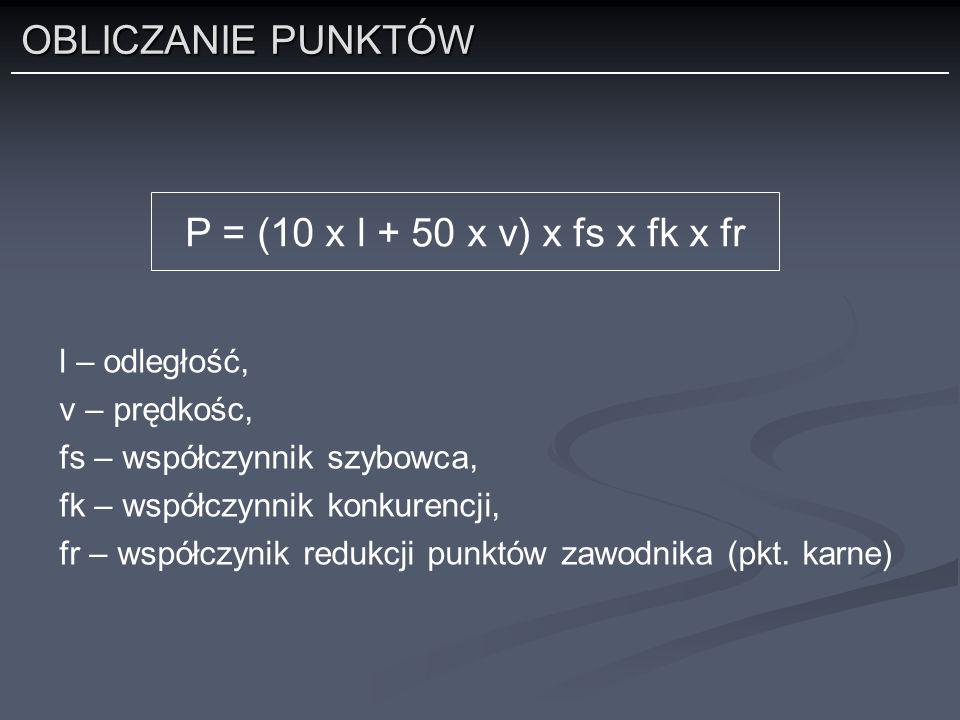 OBLICZANIE PUNKTÓW P = (10 x l + 50 x v) x fs x fk x fr l – odległość,