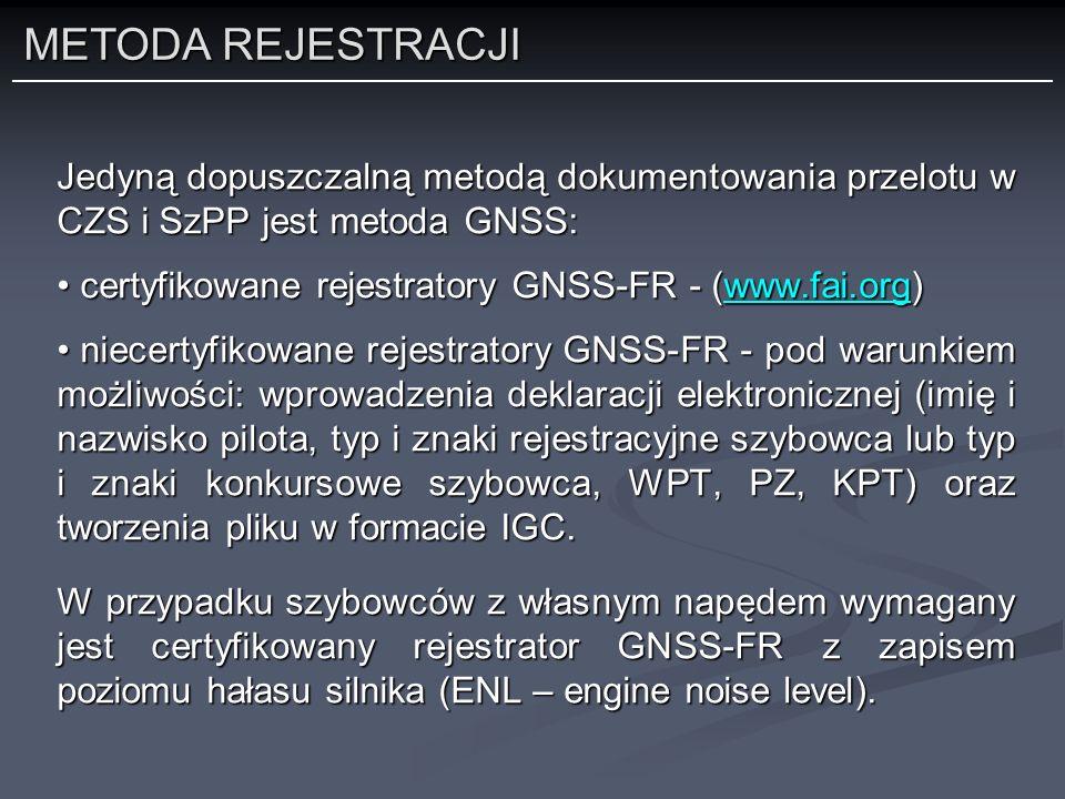METODA REJESTRACJI Jedyną dopuszczalną metodą dokumentowania przelotu w CZS i SzPP jest metoda GNSS: