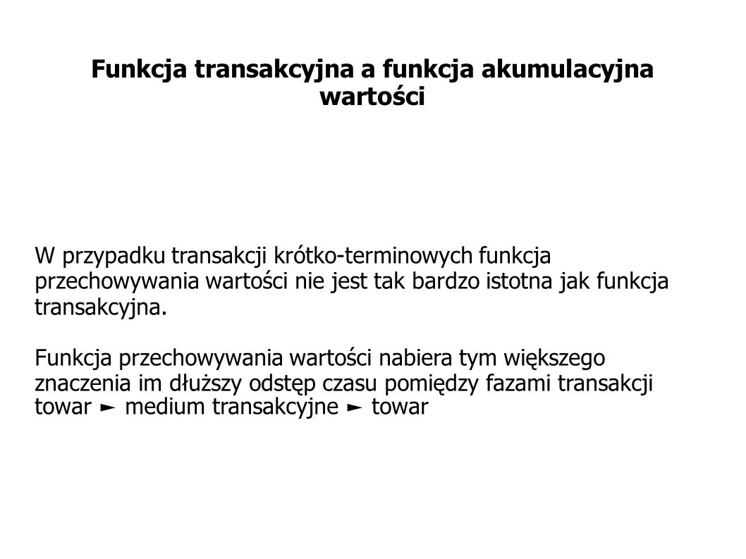 Funkcja transakcyjna a funkcja akumulacyjna wartości