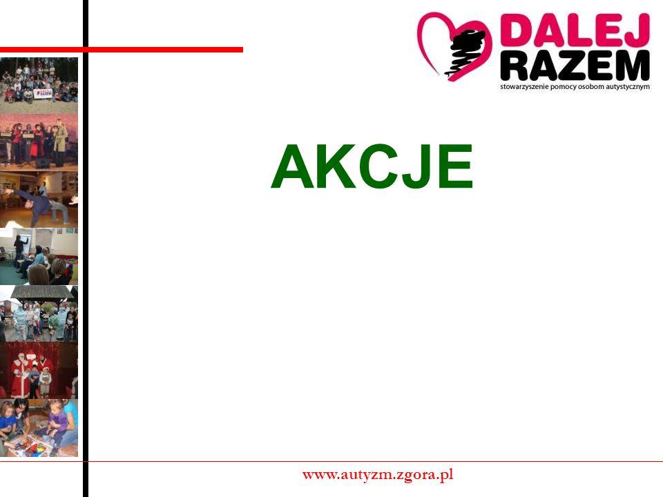 AKCJE www.autyzm.zgora.pl