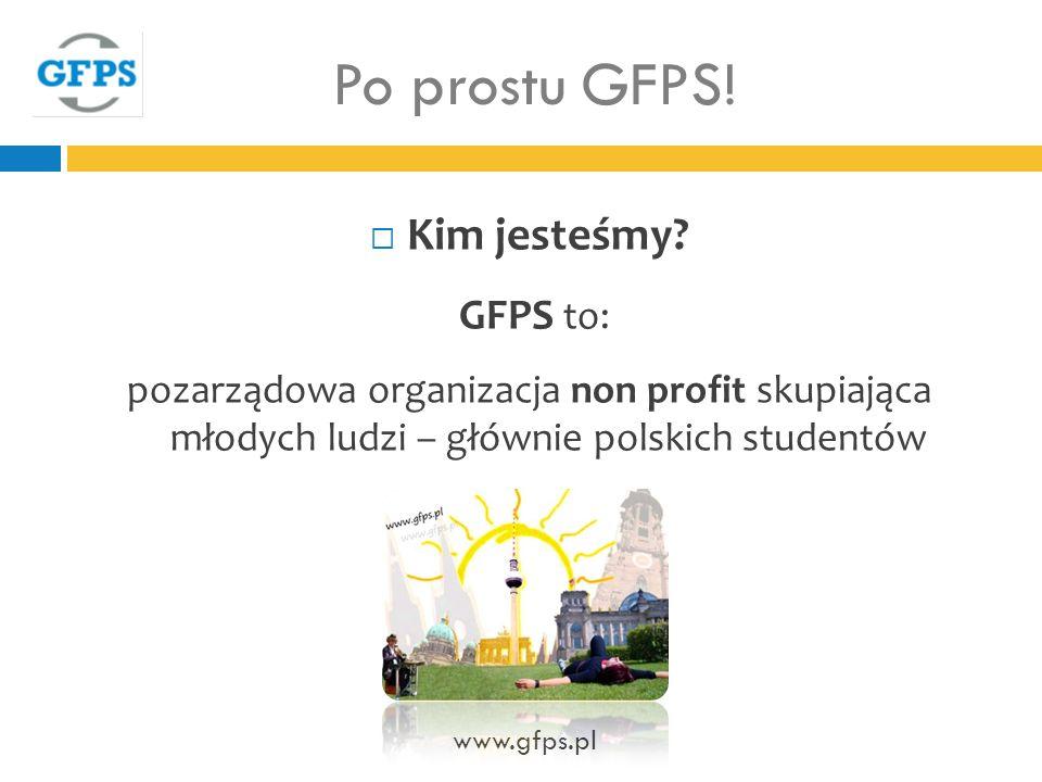 Po prostu GFPS! Kim jesteśmy GFPS to: