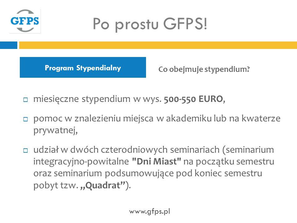 Po prostu GFPS! miesięczne stypendium w wys. 500-550 EURO,
