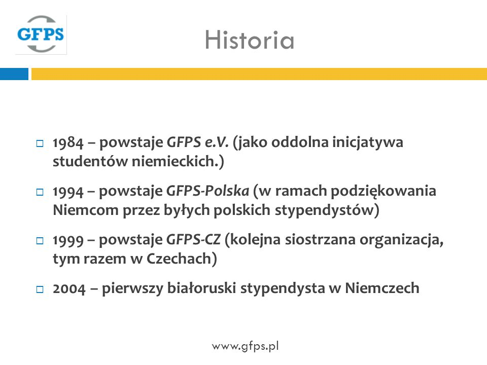 Historia 1984 – powstaje GFPS e.V. (jako oddolna inicjatywa studentów niemieckich.)