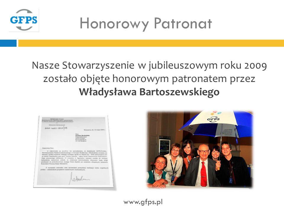Honorowy Patronat Nasze Stowarzyszenie w jubileuszowym roku 2009 zostało objęte honorowym patronatem przez Władysława Bartoszewskiego.