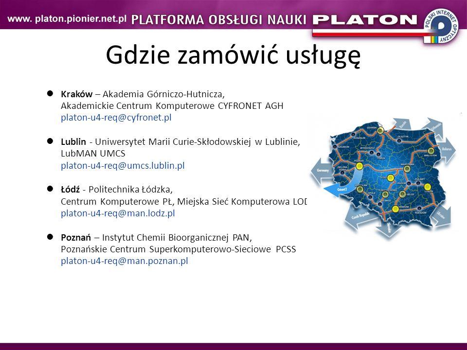 Gdzie zamówić usługę Kraków – Akademia Górniczo-Hutnicza, Akademickie Centrum Komputerowe CYFRONET AGH platon-u4-req@cyfronet.pl.